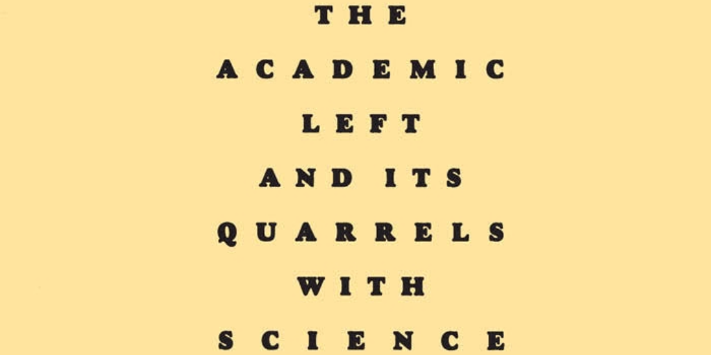 Review   Higher Superstition: The Academic Left And Its Quarrels With  Science