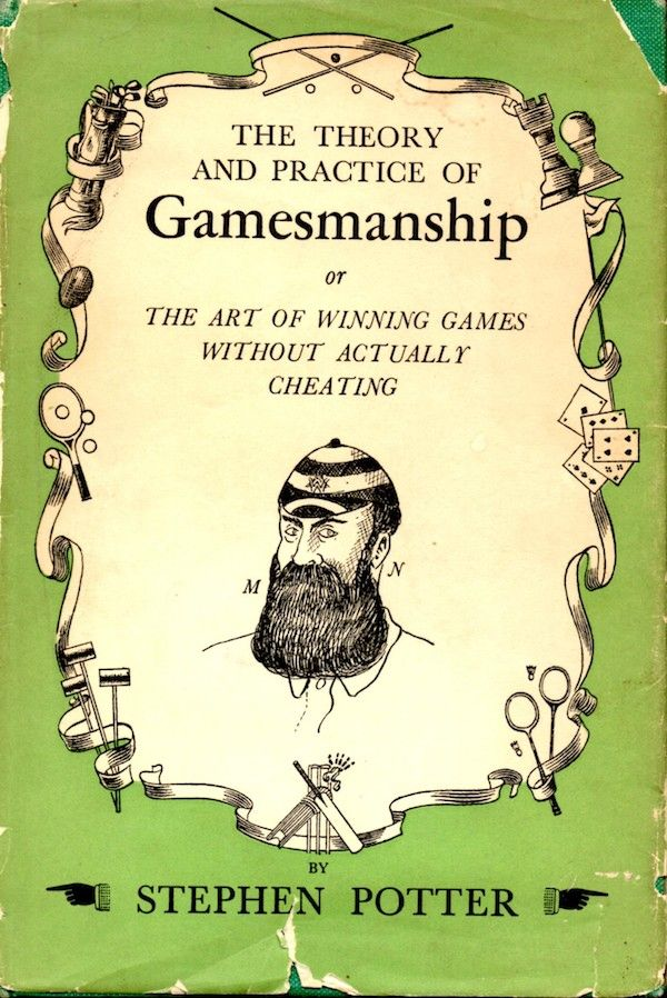 The Theory And Practice Of Gamesmanship; Or, The Art Of Winning Games Without Actually Cheating